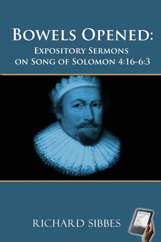 Bowels Opened: Expository Sermons on Song of Solomon 4:16-6