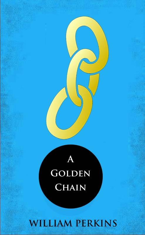 A Golden Chain (eBook) | Monergism
