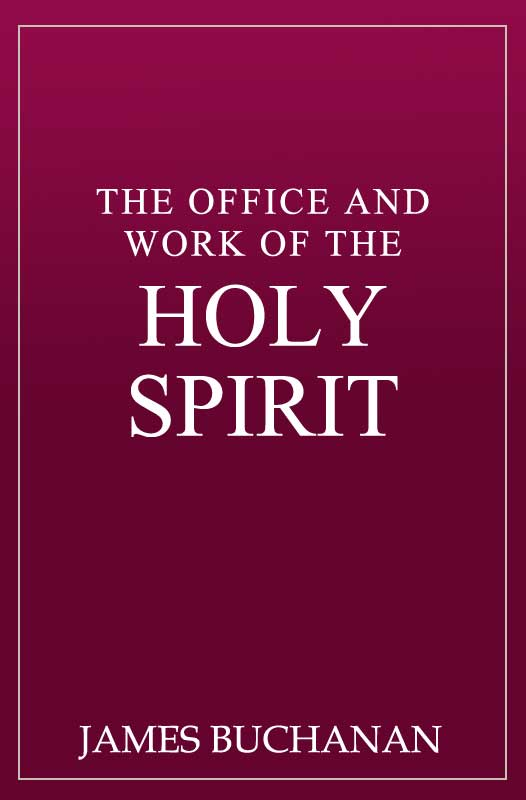 The Office and Work of the Holy Spirit (eBook) | Monergism
