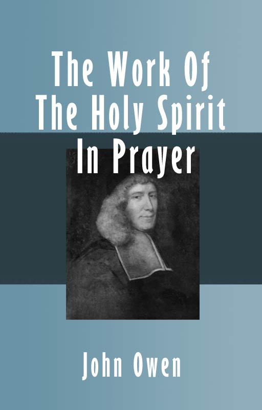 The Work Of The Holy Spirit In Prayer (eBook) | Monergism