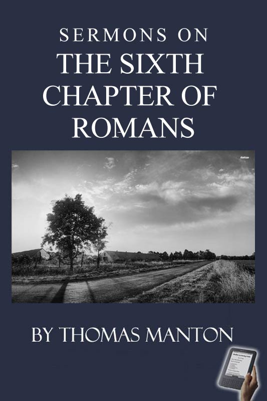 Sermons on the Sixth Chapter of Romans (eBook) | Monergism