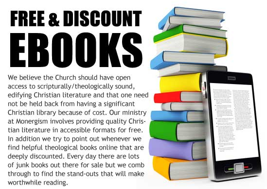 We believe the Church should have open access to scripturally/theologically sound, edifying Christian literature and that one need not be kept from having a significant Christian library because of cost. Our ministry at Monergism involves providing quality Christian literature in accessible formats for free. In addition we try to point out whenever we find helpful theological books online that are deeply discounted. Every day there are lots of books out there for sale but we comb through to find the stand-outs. We hope you and your family are richly benefited.