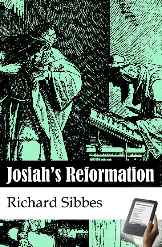 Josiahs reformation ebook monergism by richard sibbes fandeluxe Image collections