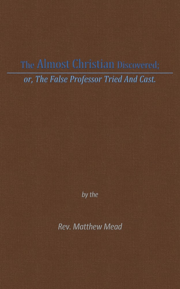 The Almost Christian Discovered (eBook)   Monergism