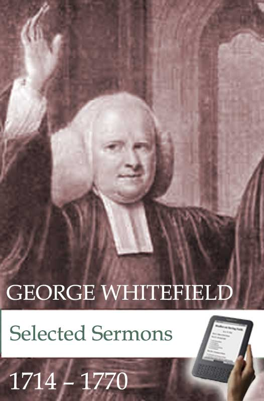 Selected Sermons of George Whitefield (eBook) | Monergism