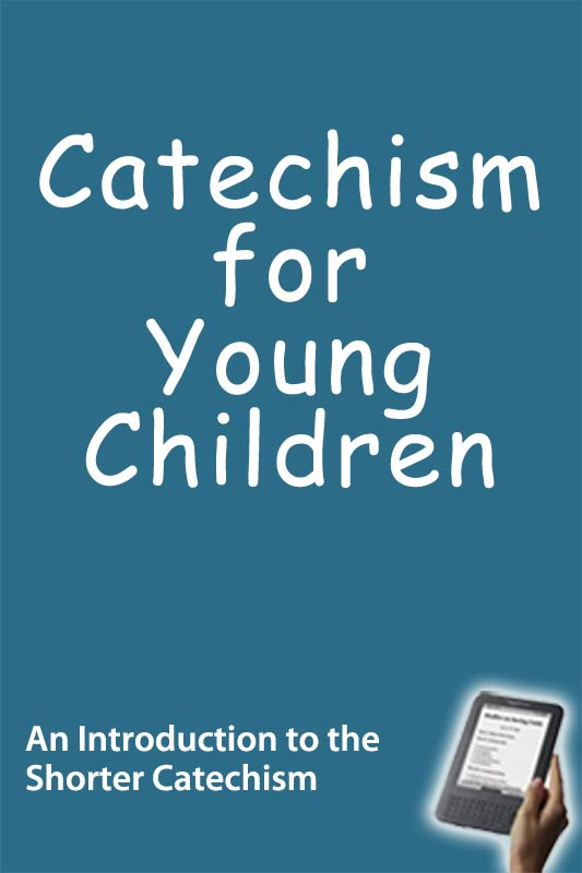 Catechism for young children ebook monergism available in epub and bi formats fandeluxe Images