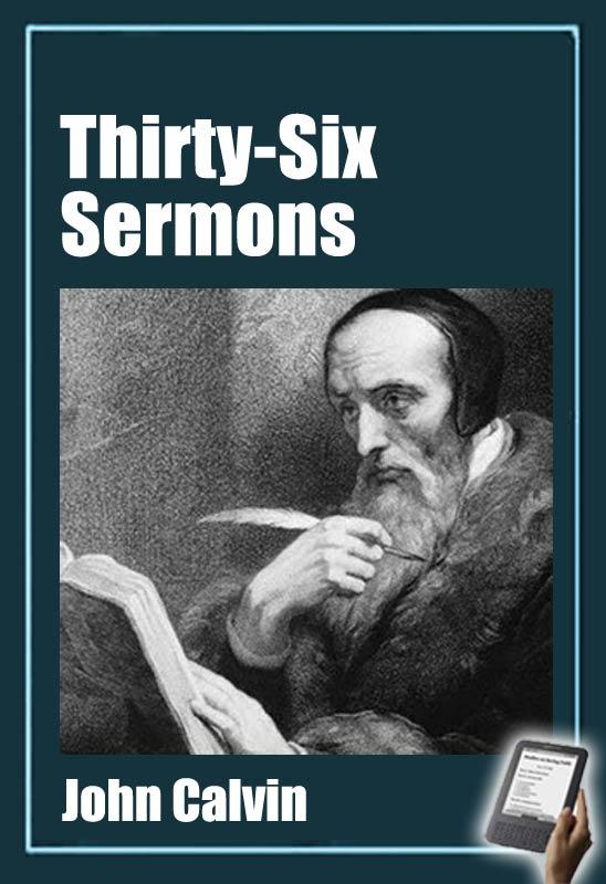 Thirty-Six Sermons of John Calvin
