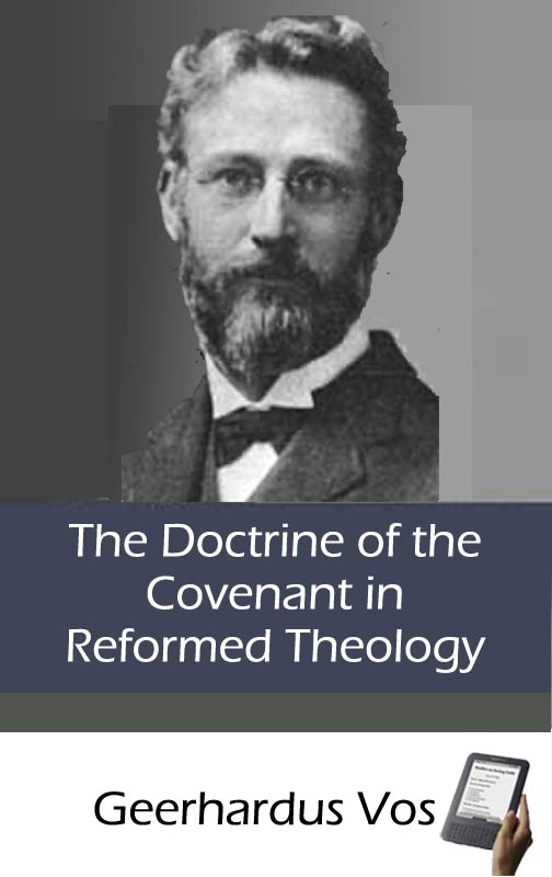 The doctrine of the covenant in reformed theology ebook monergism by geerhardus vos fandeluxe Images