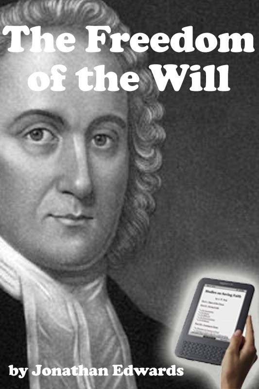 freedom of the will by jonathan edwards monergism