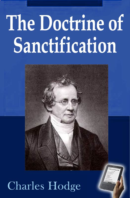 The doctrine of sanctification ebook monergism by charles hodge fandeluxe Image collections