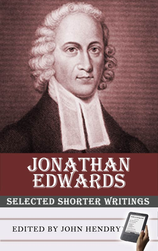 Jonathan edwards selected shorter writings monergism edited by john hendryx fandeluxe Images